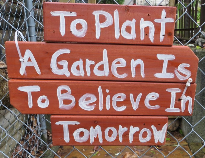 The sign says it all - every spring is a new garden
