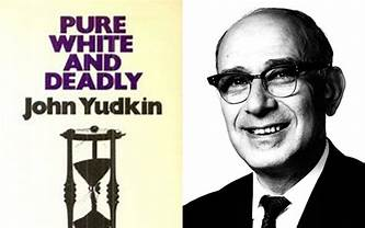 Sugar Quotes from John Yudkin – Pure White & Deadly